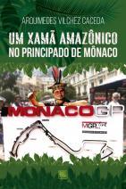 Um Xamã Amazônico no Principado de Mônaco