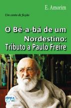 O Bê-a-bá de um Nordestino - Tributo a Paulo Freire