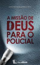 A missão de Deus para o policial
