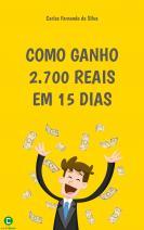 Como ganho 2.700 reais em 15 dias