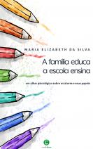 A família educa, a escola ensina