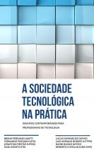 A sociedade tecnológica na prática
