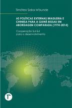 As políticas externas brasileira e chinesa para a Guiné-Bissau em abordagem comparada (1974-2014)