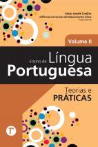 Ensino de Língua Portuguesa - Teorias e práticas Vol 2