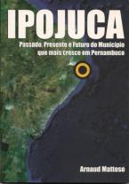 IPOJUCA: Passado, Presente e Futuro do Município que mais cresce em Pernambuco