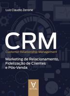 CRM (Customer Relationship Management): Marketing de Relacionamento, Fidelização de Clientes e Pós-Venda