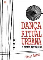 Dança Ritual Urbana e Outros Movimentos