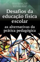 Desafios da educação física escolar: as alternativas da prática pedagógica