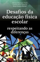 Desafios da educação física escolar: respeitando as diferenças