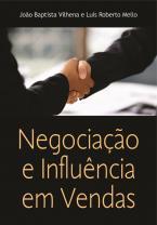 Negociação e Influência em Vendas: Alcançando Resultados Junto com o Cliente