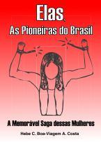Elas, As Pioneiras do Brasil