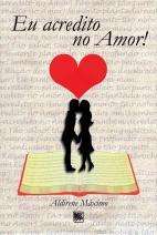 Eu acredito no amor!