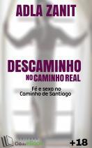 Descaminho no Caminho Real - fé e sexo no Caminho de Santiago