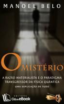O Mistério - a razão materialista e o paradigma transgressor da física quântica