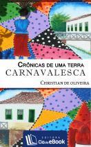 Crônicas de uma terra carnavalesca
