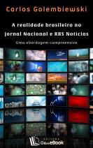 A realidade brasileira no Jornal Nacional e RBS Notícias