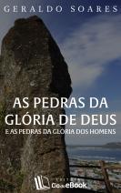 As pedras da glória de Deus e as pedras da glória dos homens