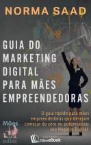 Guia do Marketing Digital para mães empreendedoras