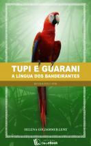 Tupi e Guarani: A língua dos bandeirantes