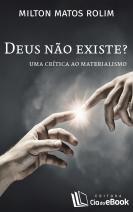 Deus não existe? uma crítica ao materialismo