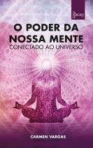 O poder da nossa mente conectado ao universo