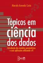Tópicos em ciência dos dados: Introdução aos modelos paramétricos e seus aplicações utilizando o R.