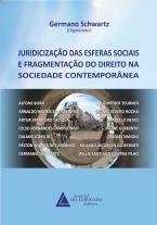 Juridicização das Esferas Sociais e Fragmentação do Direito Na Sociedade Contemporânea