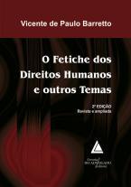 O Fetiche dos Direitos Humanos e outros Temas