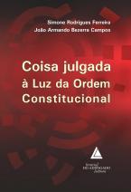 Coisa Julgada à Luz da Ordem Constitucional