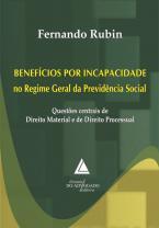 Benefícios por Incapacidade no Regime Geral da Previdência Social