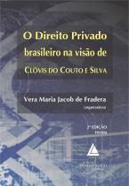 O Direito Privado Brasileiro na Visão de Clóvis do Couto e Silva