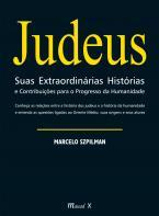 Judeus Suas Extraordinárias Histórias e Contribuições para o Progresso da Humanidade