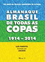 Almanaque Brasil de todas as Copas - 1914-2014
