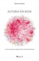 Autoria em Rede - Os novos processos autorais através das redes eletrônicas