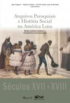 Arquivos paroquiais e história social na América Lusa