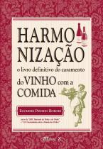 Harmonização – O Livro Definitivo do Casamento do Vinho com a Comida