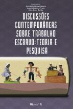 Discussões Contemporâneas sobre Trabalho Escravo