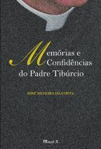 Memórias e confidencias do padre Tiburcio