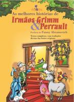 As Melhores Histórias de Irmãos Grimm e Perrault
