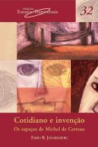 Cotidiano e Invenção: os espaços de Michel de Certeau