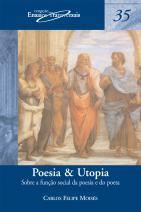 Poesia & Utopia: Sobre a Função Social da Poesia e do Poeta