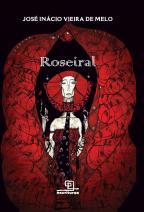 Roseiral: O Mundo Encarnado pela Seiva das Rosas Escarlates