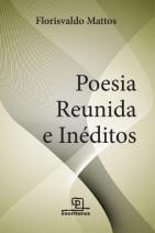 Poesia Reunida e Inéditos
