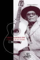 Cego Aderaldo -  a vasta visão de um cantador