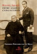 Benjamin Abrahão - entre Anjos e Cangaceiros