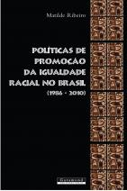 Políticas de Promoção da Igualdade Racial No Brasil (1986-2010)