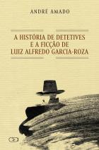 História de detetives e a ficção de Luiz Alfredo Garcia-Roza
