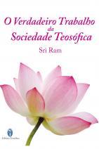 O verdadeiro trabalho da sociedade Teosofica