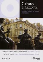 Cultura e Estado: A política cultural na França, 1955-2005