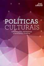 Políticas Culturais - informações, territórios e economia criativa